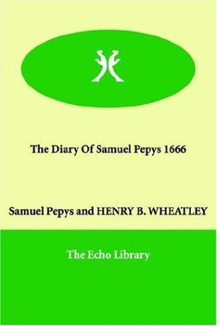 The diary of Samuel Pepys, 1666 by Samuel Pepys