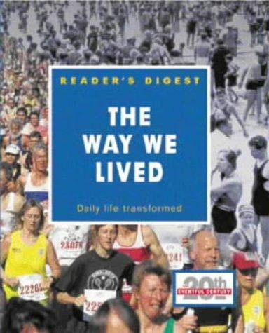 The Way We Lived (Eventful Century) by Reader's Digest