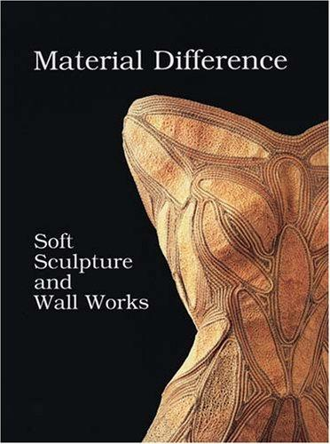 Image 0 of Material Difference: Soft Sculpture and Wall Works