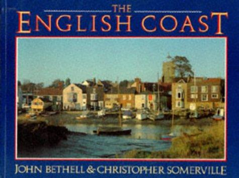 The English coast by John Bethell, Christopher Somerville