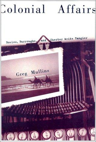 Colonial affairs by Greg A. Mullins