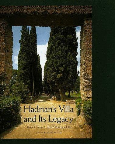 Hadrian's villa and its legacy by William Lloyd MacDonald