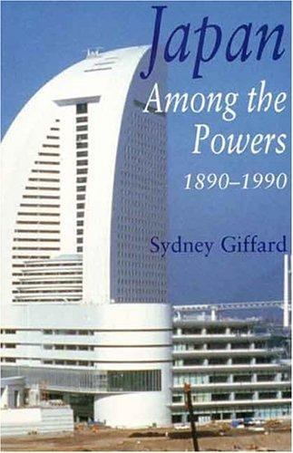 Japan among the powers, 1890-1990 by Sydney Giffard