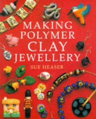 Making polymer clay jewellery by Sue Heaser