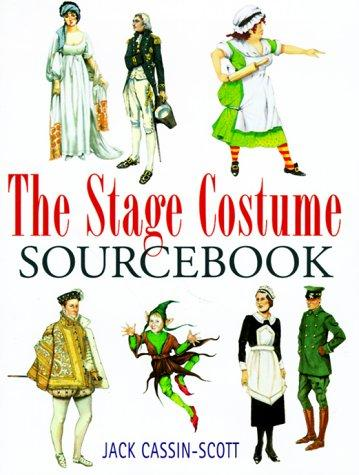 The stage costume sourcebook by Jack Cassin-Scott
