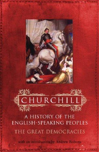 The Great Democracies (History of the English Speaking Peoples) by Winston S. Churchill