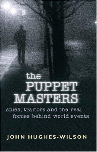 The Puppet Masters: Spies, Traitors and the Real Forces Behind World Events (Cas
