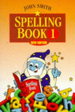 John Smith Spelling Book 0 by John Smith