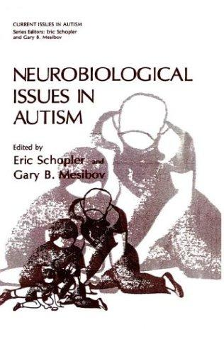 Neurobiological issues in autism by Eric Schopler, Gary B. Mesibov