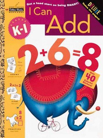 I Can Add (Grades K - 1) (Step Ahead Plus Workbook) by Golden Books