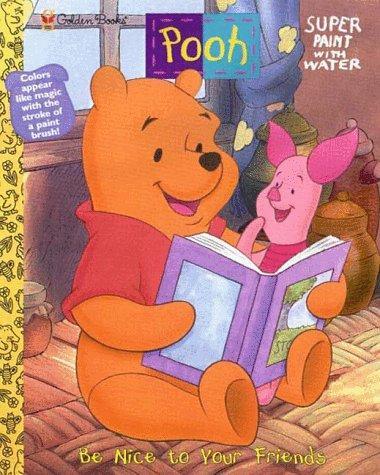 Pooh: Be Nice to Your Friends by Golden Books