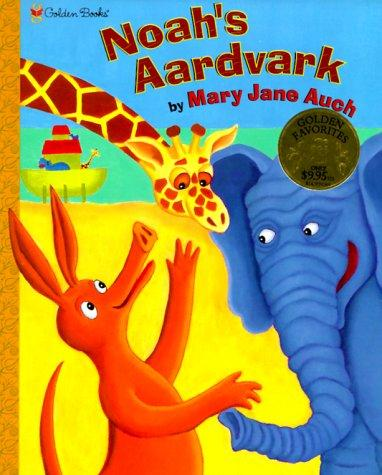 Noah's Aardvark (Family Storytime) by Mary Jane Auch
