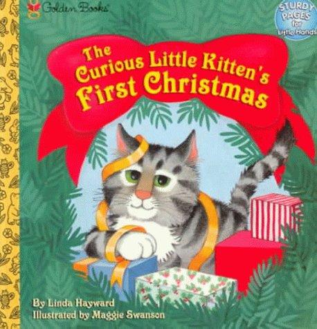 The curious little kitten's first Christmas by Linda Hayward