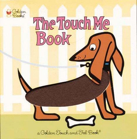 The Touch Me Book (Touch-and-Feel) by Golden Books