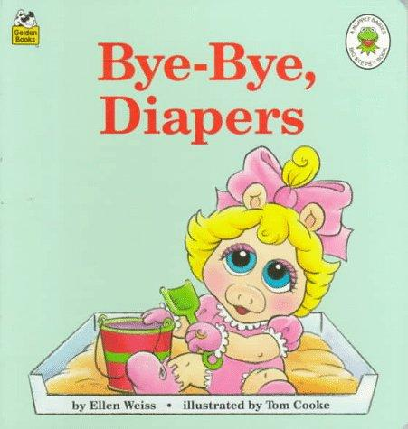 Bye-Bye, Diapers (Muppet Babies Big Steps) by Tom Cooke