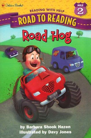 Road Hog (Road to Reading) by Barbara Shook Hazen