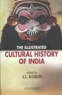 The Illustrated CUltural History of India by A.L. Basham