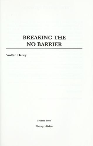 Breaking the no barrier by Walter Hailey