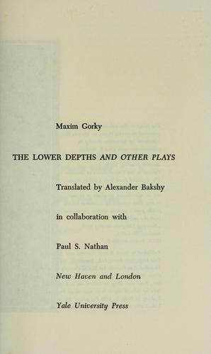 The lower depths, and other plays by Maksim Gorky