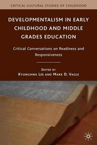 Developmentalism in early childhood and middle grades education by Kyunghwa Lee