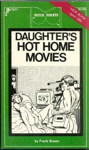 Daughter's Hot Home Movies by Frank Brown