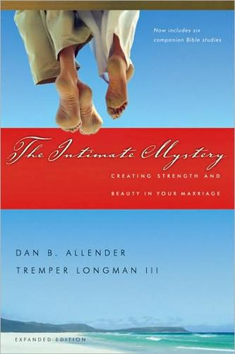 Intimate Mystery: Creating Strength and Beauty in Your Marriage (paperback) by Allender and Longman