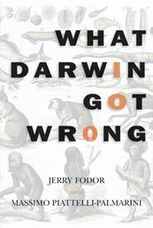 What Darwin got wrong by Jerry A. Fodor