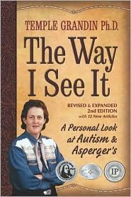 The Way I See It A Personal Look at Autism & Asperger's by Temple Grandin