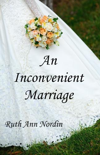 An Inconvenient Marriage by Ruth Ann Nordin