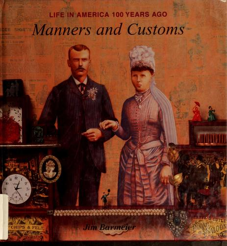 Manners and customs by Jim Barmeier