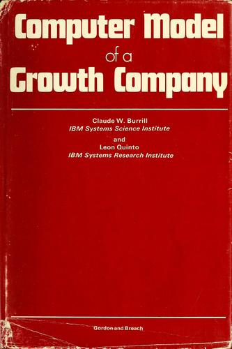 Computer model of a growth company by Claude W. Burrill