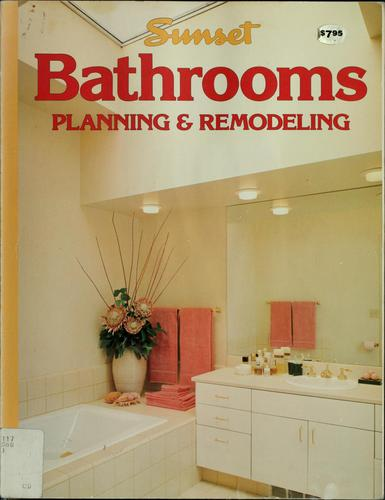 Sunset Bathrooms, planning & remodeling by by the editors of Sunset books and Sunset magazine.