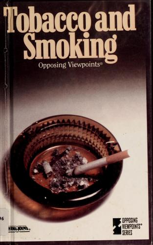Tobacco and smoking by Tamara L. Roleff, Williams, Mary E., Charles P. Cozic