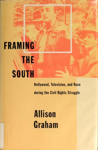 Framing the South by Allison Graham