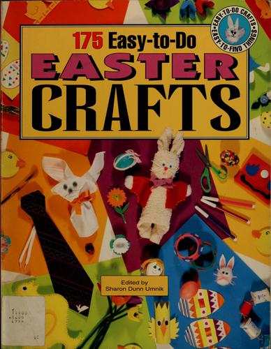 175 easy-to-do Easter crafts by Sharon Dunn Umnik