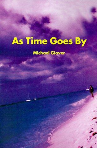 As Time Goes by by Michael Glover