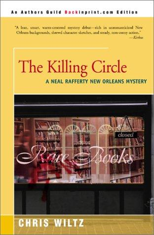 The Killing Circle (Neal Rafferty New Orleans Mysteries) by Chris Wiltz
