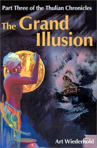 The Grand Illusion by Arthur Wiederhold