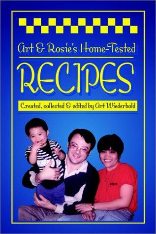 Art & Rosieªs Home-Tested Recipes by Arthur Wiederhold
