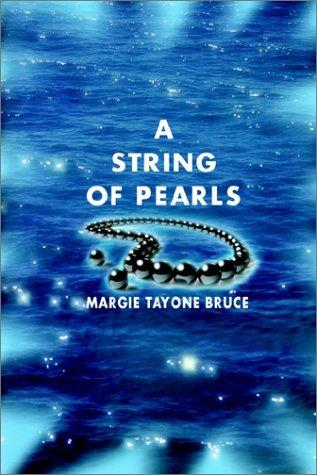 A String of Pearls by Margie Tayone Bruce
