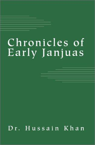 Chronicles of Early Janjuas by Hussain Khan