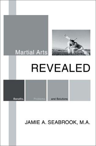 Martial Arts Revealed by Jamie A. Seabrook