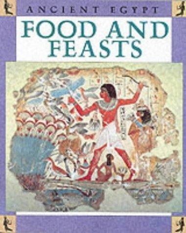 Food and Festivals (Ancient Egypt) by Ross, Stewart.