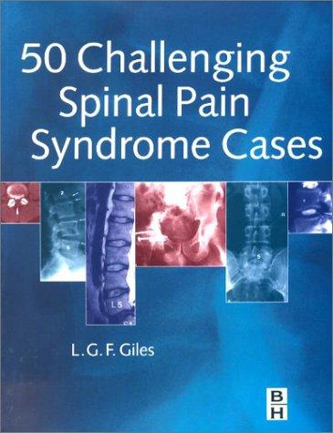 50 Challenging Spinal Pain Syndrome Cases by Lynton Giles