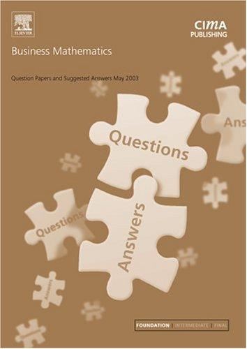 Business Mathematics May 2003 Exam Questions and Answers (CIMA May 2003 Q&As) by CIMA
