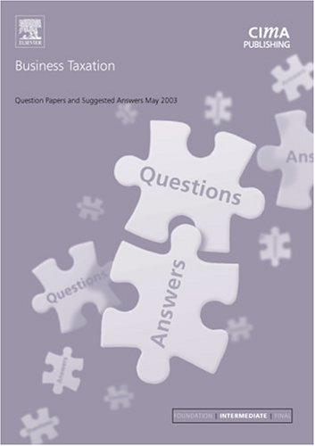 Business Taxation May 2003 Exam Questions and Answers (CIMA May 2003 Q&As) by CIMA