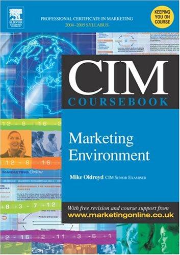 CIM Coursebook 04/05 Marketing Environment (Cim Coursebook 04/05) by Mike Oldroyd