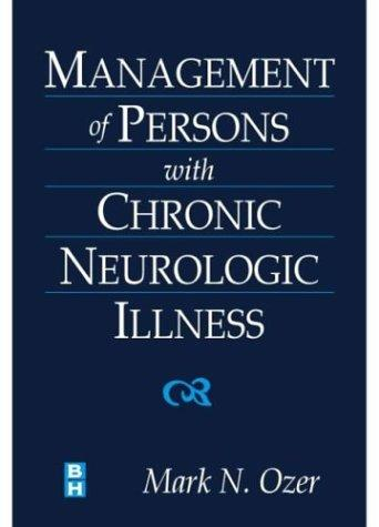 Management of Persons with Chronic Neurologic Illness by Mark N. Ozer