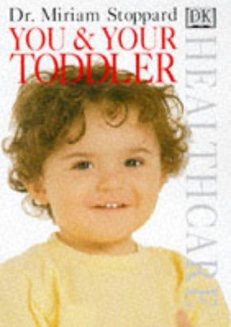 You and Your Toddler (Healthcare) by Miriam Stoppard