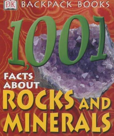 1001 Facts About Rocks and Minerals by Chris Maynard